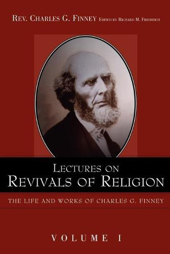 Lectures on Revivals of Religion. - Life and Works of Charles G. Finney (Paperback)