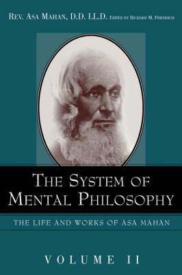 The System of Mental Philosophy. (Hardback)