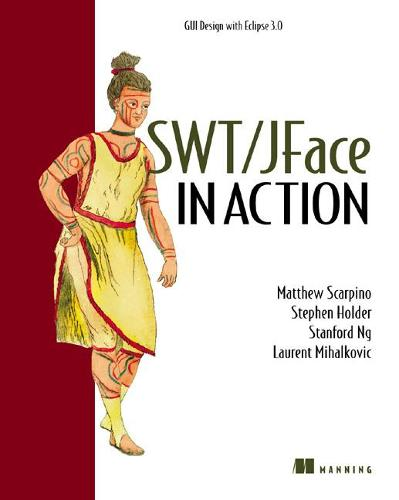 SWT/JFace in Action (Paperback)