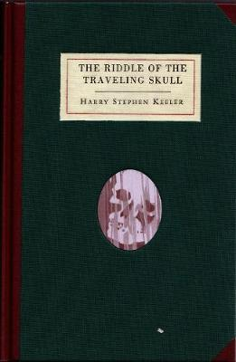 The Riddle of the Traveling Skull (Hardback)