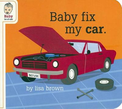 Baby Fix My Car - BABY SERIES (Hardback)