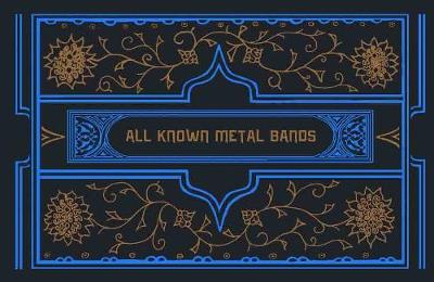 All Known Metal Bands (Hardback)