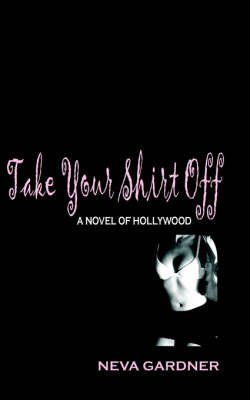 Take Your Shirt Off (Paperback)