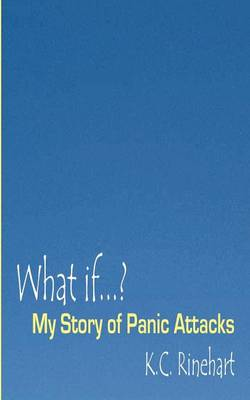 What If.? My Story of Panic Attacks (Paperback)