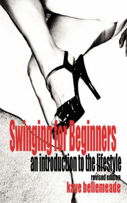 Swinging for Beginners: An Introduction to the Lifestyle (Revised Edition) (Paperback)