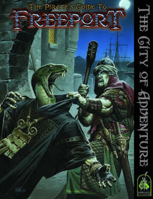 The Pirate's Guide to Freeport: A City Setting for Fantasy Roleplaying (Hardback)