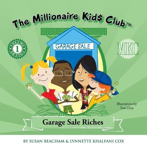 The Millionaire Kids Club: Garage Sale Riches - Millionaire Kids Club 1 (Paperback)