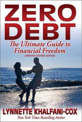 Zero Debt: The Ultimate Guide to Financial Freedom 2nd Edition (Paperback)