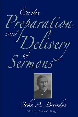 On the Preparation and Delivery of Sermons (Paperback)