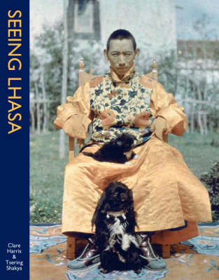 Seeing Lhasa: British Depictions Of The Tibetan Capital, 1936-1947 (Paperback)