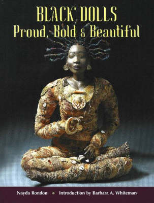 Black Dolls: Proud, Bold & Beautiful (Paperback)