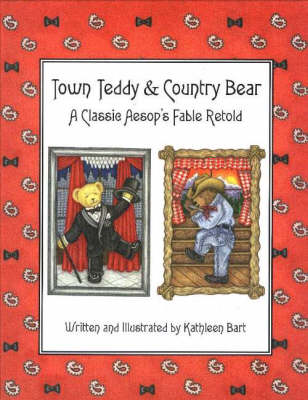 Town Teddy & Country Bear: A Classic Aesop's Fable Retold (Hardback)