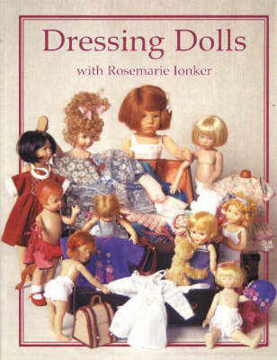 Dressing Dolls with Rosemarie Ionker (Paperback)