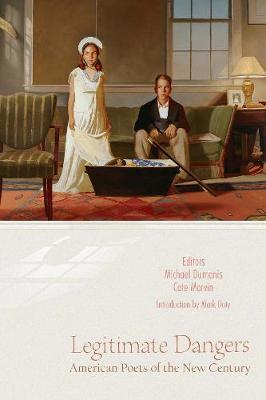 Legitimate Dangers: American Poets of the New Century (Paperback)