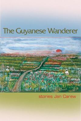 Guyanese Wanderer: Stories (Paperback)
