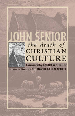 The Death of Christian Culture (Paperback)