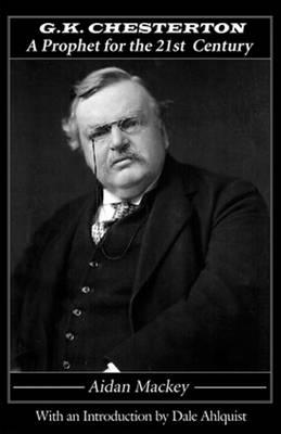 G K Chesterton: A Prophet for the 21st Century (Paperback)