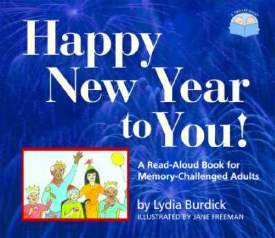 Happy New Year to You!: A Read-Aloud Book for Memory-Challenged Adults (Hardback)
