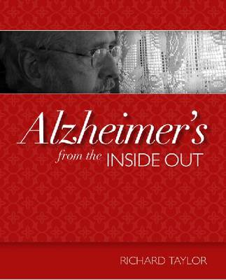 Alzheimer's from the Inside Out (Paperback)
