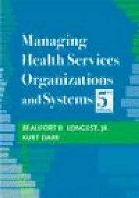 Managing Health Services Organizations and Systems (Hardback)