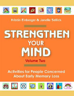 Strengthen Your Mind, Volume 2: Activities for People Concerned About Early Memory Loss (Paperback)