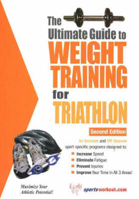 Ultimate Guide to Weight Training for Triathlon, 2nd Edition (Paperback)