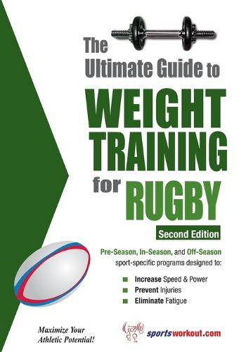 Ultimate Guide to Weight Training for Rugby: 2nd Edtion (Paperback)