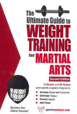Ultimate Guide to Weight Training for Martial Arts: 2nd Edition (Paperback)