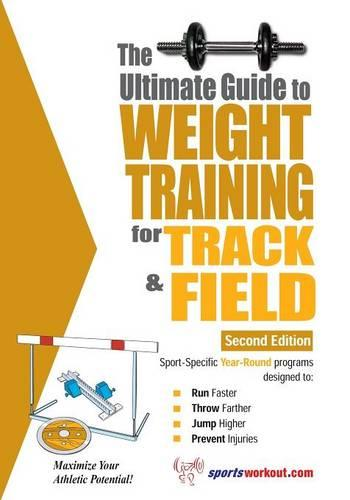 Ultimate Guide to Weight Training for Track & Field: 2nd Edition (Paperback)