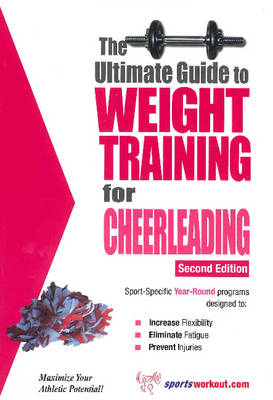 Ultimate Guide to Weight Training for Cheerleading: 2nd Edition (Paperback)