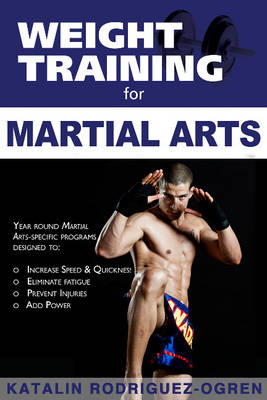 Weight Training for Martial Arts: The Ultimate Guide (Paperback)