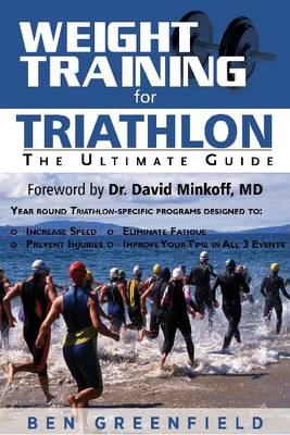 Weight Training for Triathlon: The Ultimate Guide (Paperback)