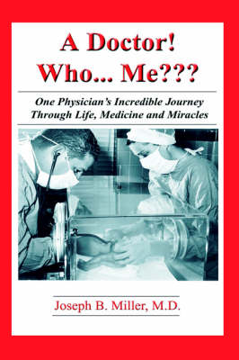 A Doctor Who ...Me One Physician's Incredible Journey Through Life, Medicine and Miracles One Physician's Incredible Journey Through Life, Medicine, and Miracles (Paperback)