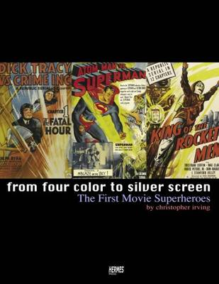 From Four Color to Silver Screen: The First Movie Superheroes (Paperback)