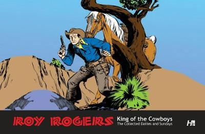 Roy Rogers: The Collected Daily and Sunday Newspaper Strips (Hardback)