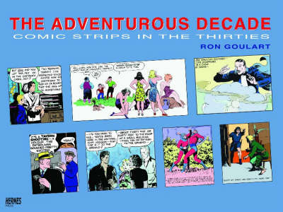 The Adventurous Decade: Comic Strips In The Thirties (Paperback)