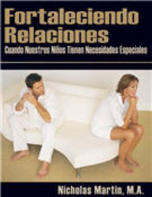 Fortaleciendo Relaciones Cuando Nuestros Ninos Tienen Necesidades Especiales (Paperback)