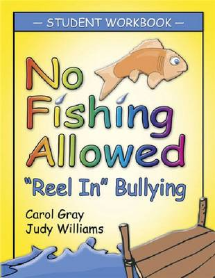 No Fishing Allowed Student Manual: Reel in Bullying (Paperback)