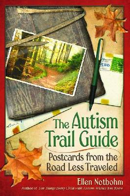 The Autism Trail Guide: Postcards from the Road Less Traveled (Paperback)