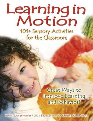 Learning in Motion: 101  Sensory Activities for the Classroom (Paperback)