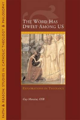 The Word Has Dwelt Among Us: Explorations In Theology (Paperback)