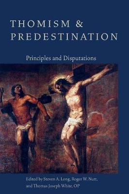Thomism and Predestination: Principles and Disputations (Paperback)