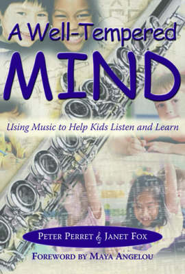 A Well-tempered Mind: Using Music to Help Children Listen and Learn (Hardback)