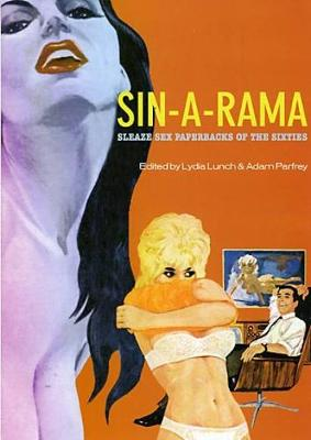 Sin-a-rama: Sleaze Sex Paperbacks of the Sixties (Hardback)