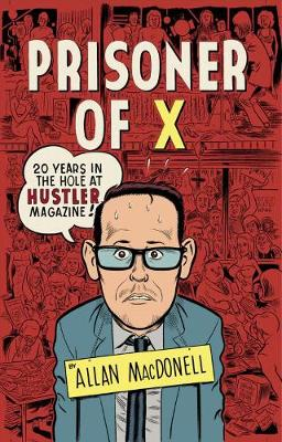 Prisoner Of X: 20 Years in the Hole at Hustler Magazine (Paperback)