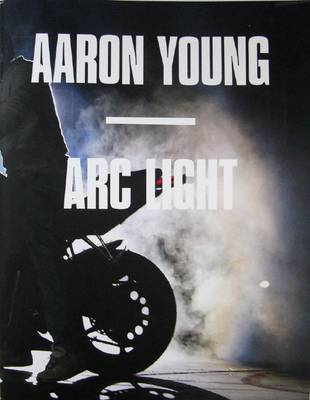 Aaron Young: Arc Light (Paperback)
