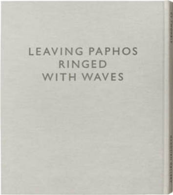 Cy Twombly: Leaving Paphos Ringed with Waves (Hardback)
