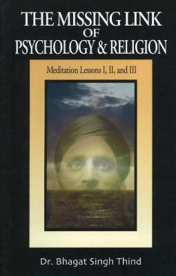 Missing Link of Psychology & Religion: Meditation Lessons I, II & III (Paperback)