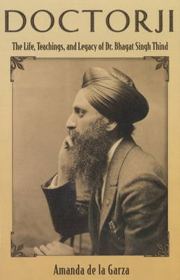 Doctorji: The Life, Teachings & Legacy of Dr Bhagat Singh Thind (Paperback)