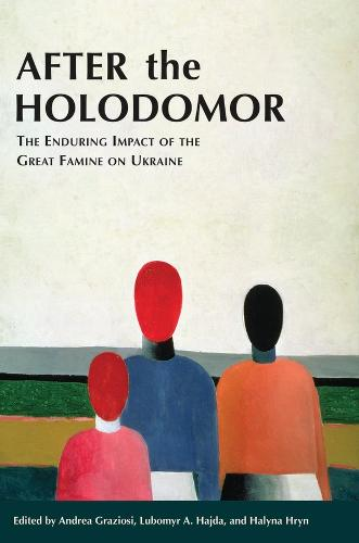 After the Holodomor - The Enduring Impact of the Great Famine on Ukraine (Paperback)